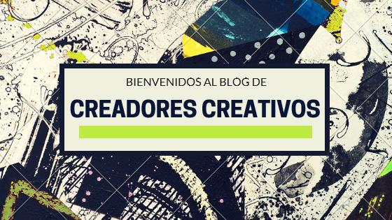 Bienvenidos al blog de Creadores Creativos