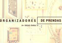 4 Ideas para organizadores de prendas