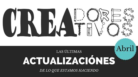 Actualizaciones de Creadores Creativos (2016/04/15) - Noticias de Abril