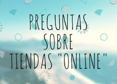 Preguntas Sobre Las Tiendas Online